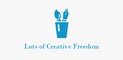 Lots of Creative Freedom